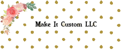 Make It Custom LLC