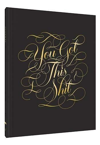 You Got This Sh*t Journal