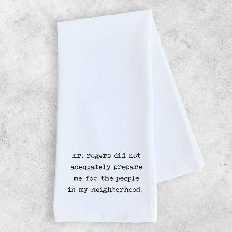 """""""Mr. Rogers..."""" Dish Towel"""