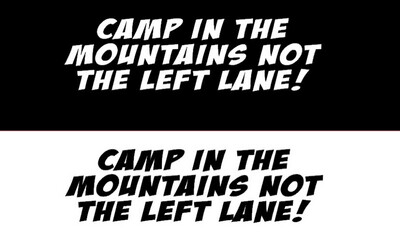 Camp In The Mountains Not The Left Lame Sticker