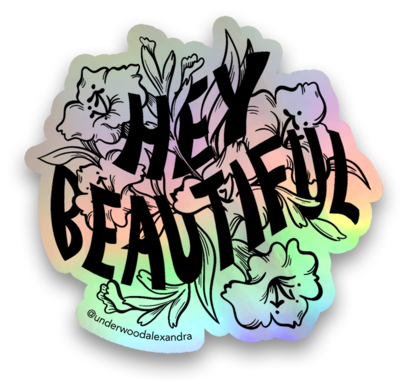 Hey Beautiful Holographic Sticker
