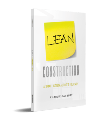 LEAN CONSTRUCTION: A Small Contractor's Journey