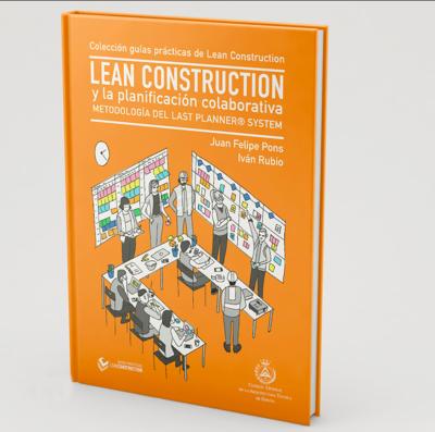 LEAN CONSTRUCTION Y LA PLANIFICACIÓN COLABORATIVA · Metodología del Last Planner System®
