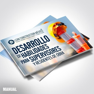 Manual Académico: Desarrollo de Habilidades para Supervisores y Residentes de Obra
