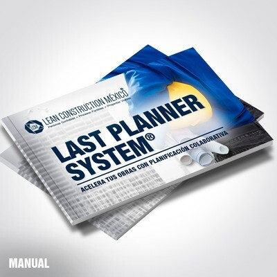 Manual Académico: Last Planner System® · Planificación Colaborativa