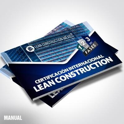 Manual Académico: Certificación Internacional Lean Construction México®