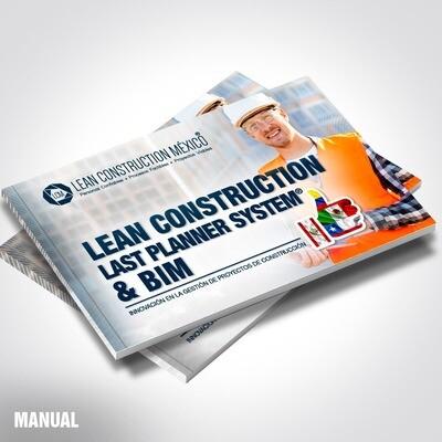 Manual Académico: Lean Construction, Last Planner System & BIM