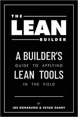 THE LEAN BUILDER : A Builder's Guide to Applying Lean Tools in the Field