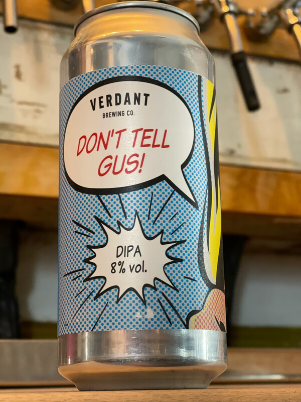VERDANT - DON'T TELL GUS !