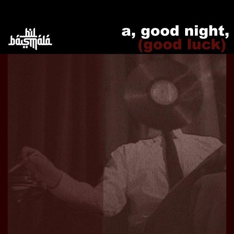 A, Good Night, Good Luck