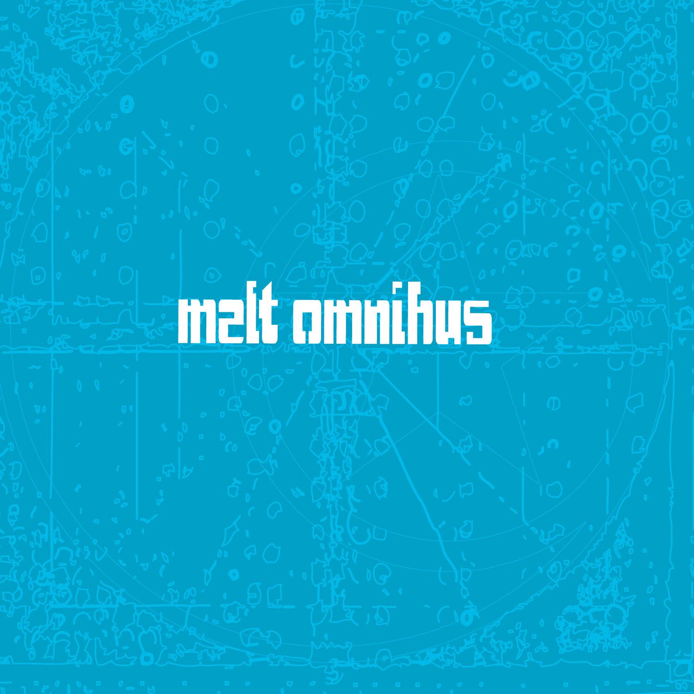 Melt Omnibus
