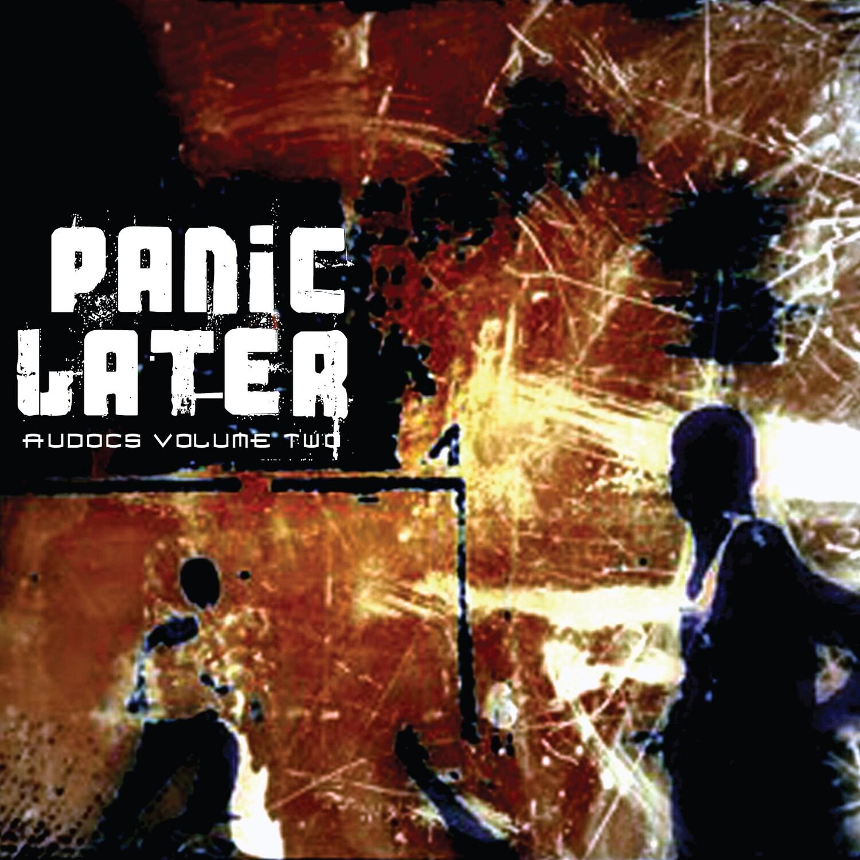 Panic Later: Audocs Vol.2