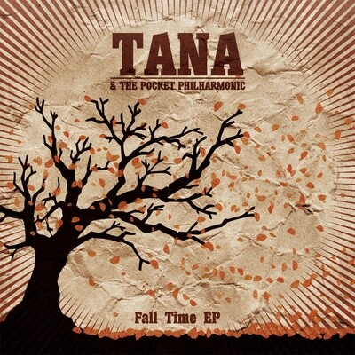 Fall Time - TANA & THE POCKET PHILHARMONIC