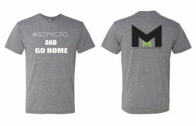 GO MICRO AND GO HOME! T-Shirt