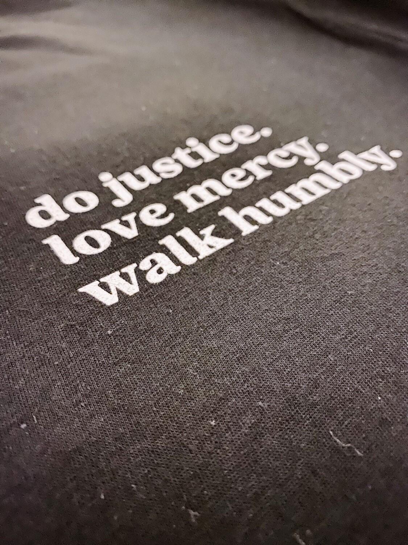 Do Justice. Love Mercy. Walk Humbly.