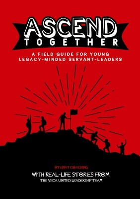 Ascend Together • A Field Guide for Young Legacy-Minded Servant-Leaders