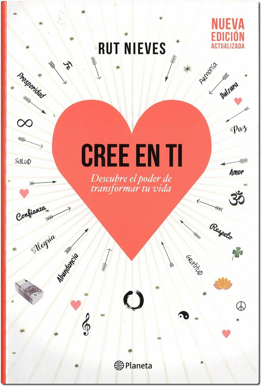 CREE EN TI (Descubre el poder de transformar tu vida)