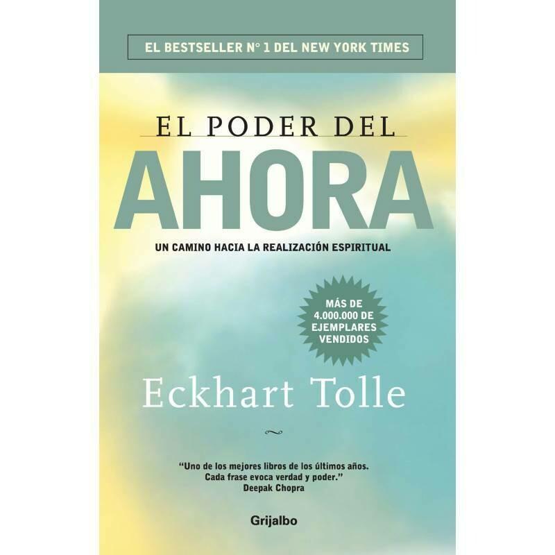 EL PODER DEL AHORA (UN CAMINO HACIA LA REALIZACIÓN ESPIRITUAL)