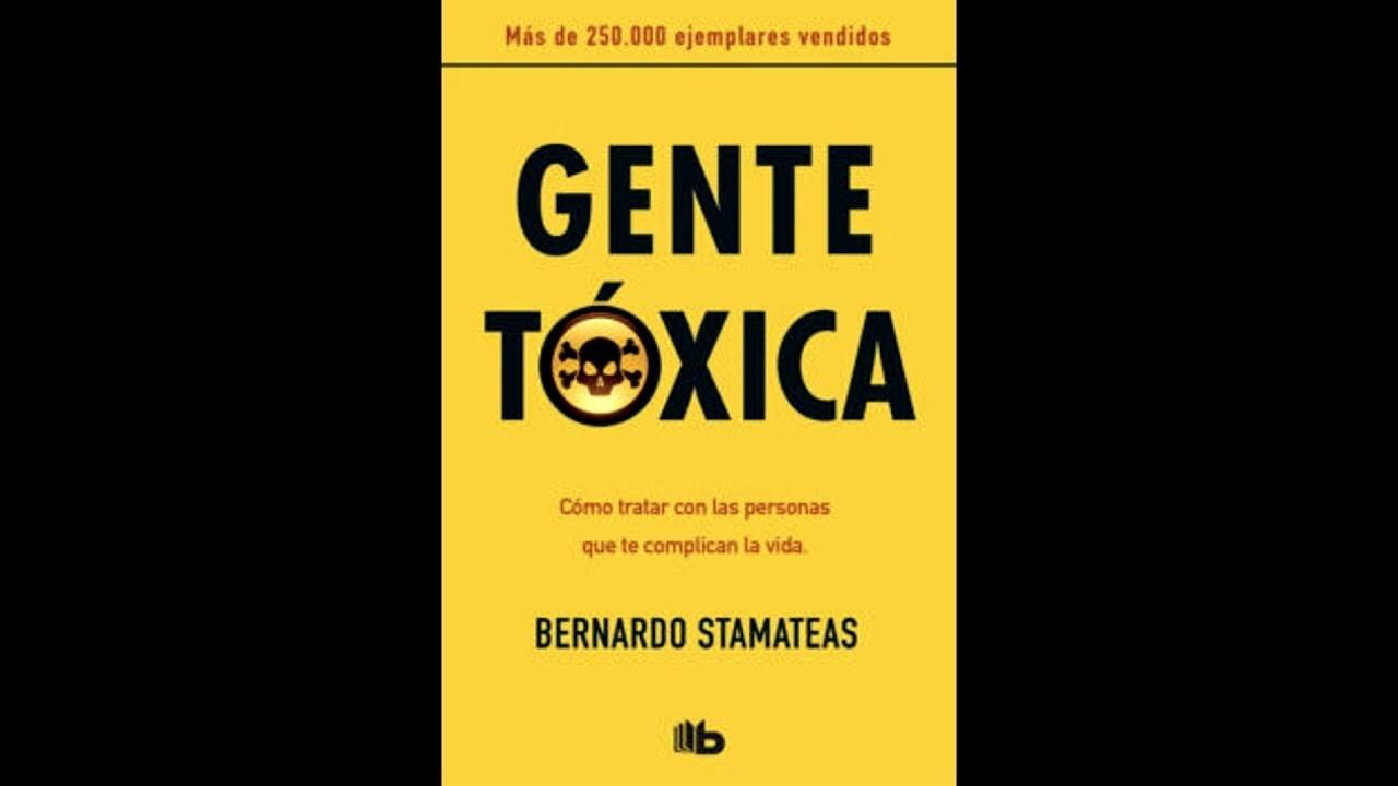 GENTE TOXICA (Cómo tratar con las personas que te complican la vida)