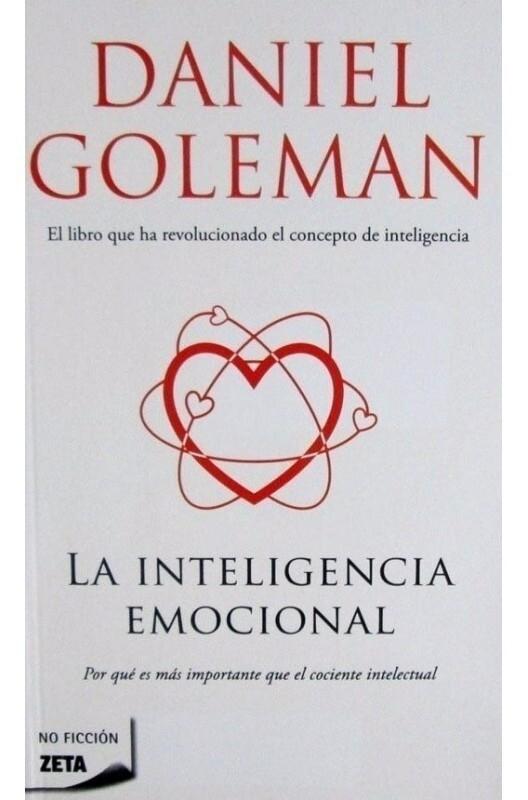 LA INTELIGENCIA EMOCIONAL (Por qué es más importante que el cociente intelectual)