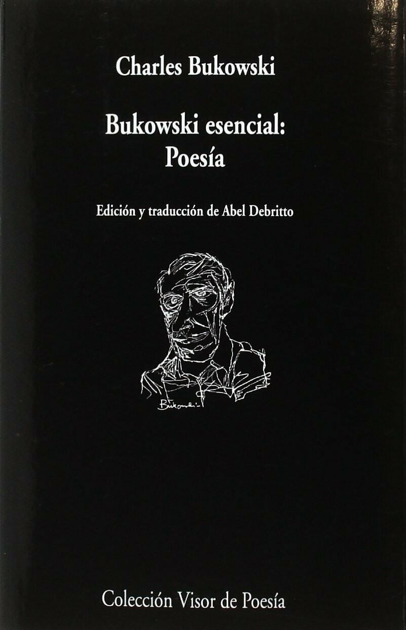 Bukowski esencial: Poesía