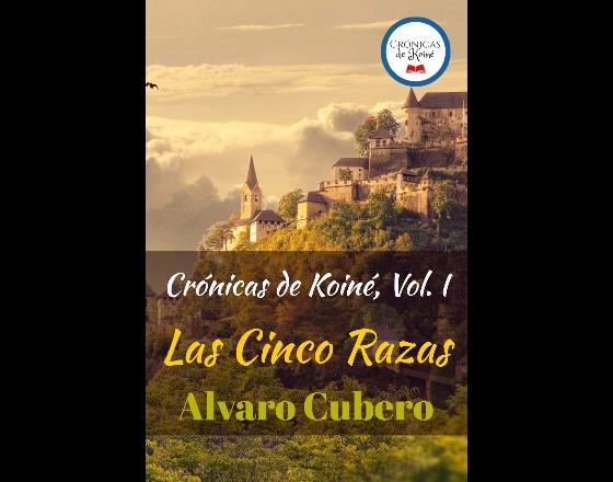 Crónicas de Koiné, Vol. I: Las Cinco Razas
