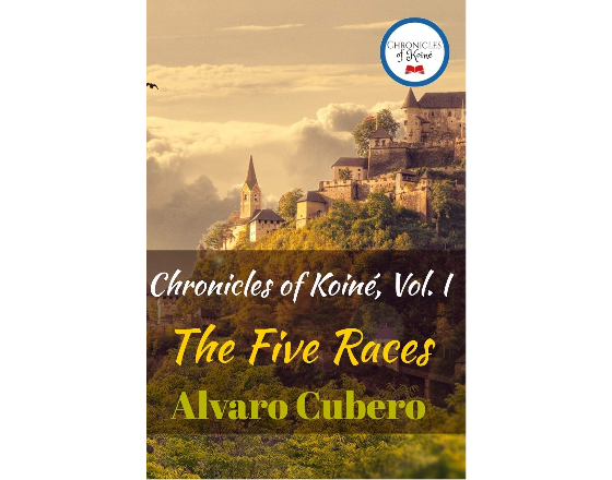 Chronicles of Koiné, Vol. I: The Five Races