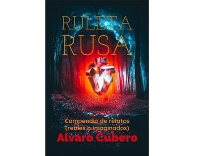 Ruleta Rusa: Compendio de relatos (reales o imaginados)