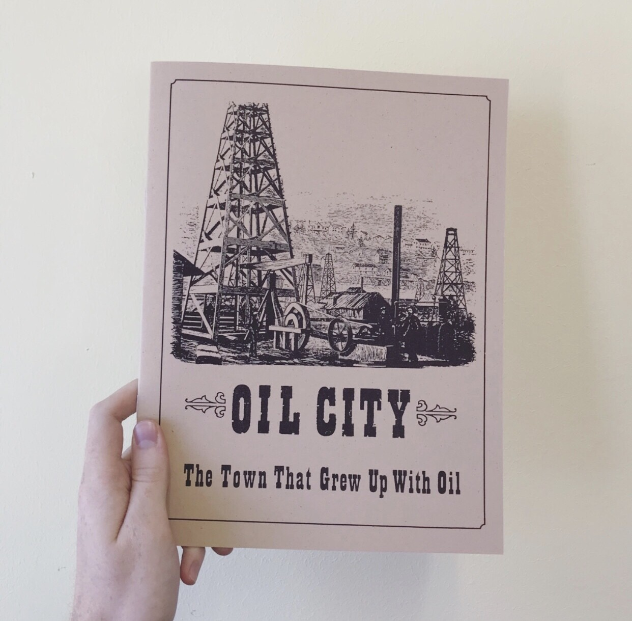 Oil City: The Town That Grew Up With Oil (2nd Edition)