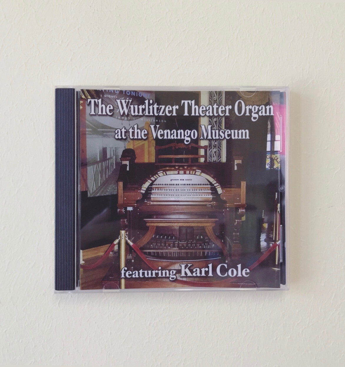 The Wurlitzer Organ at the Venango Museum CD
