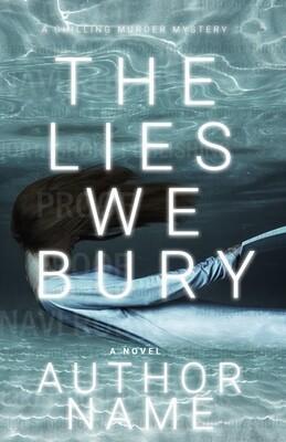 The Lies We Bury (E-book version)
