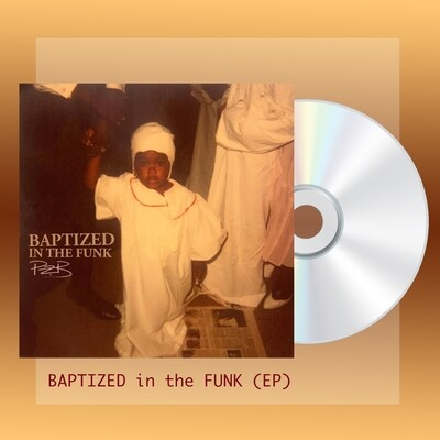 Autographed copy of Baptized in the Funk (EP CD or Vinyl)