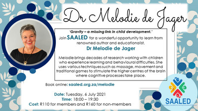Dr Melodie de Jager -Gravity – a missing link in child development - 6 July 2021 via Zoom at 18h00 to 19h30