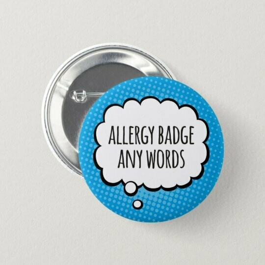 Personalised Allergy Badge / Button / Pin
