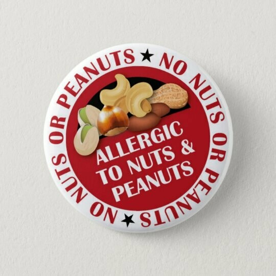 Allergic to Nuts & Peanuts Badge / Button / Pin