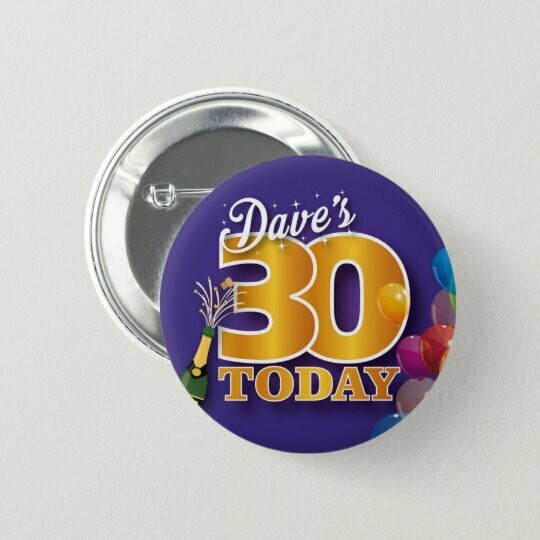 Personalised 30th birthday Badge / Button / Pin