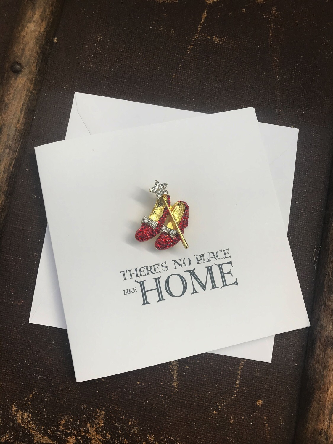 There's No Place Like Home Moving Card with detachable Brooch