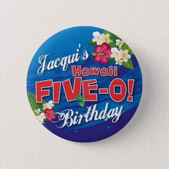 Personalised 50th birthday Badge / Button / Pin. Hawaii 50