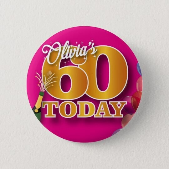 Personalised 60th birthday Badge / Button / Pin