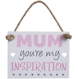 Mum youre my inspiration Sign