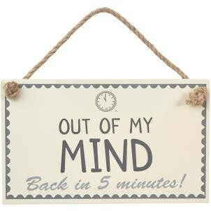 Out Of My Mind Back In 5 Sign