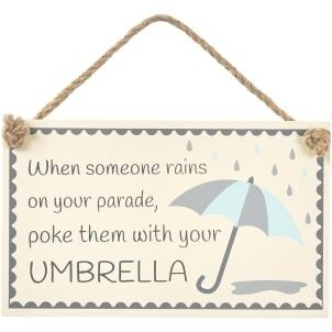 When Someone Rains On ... Sign