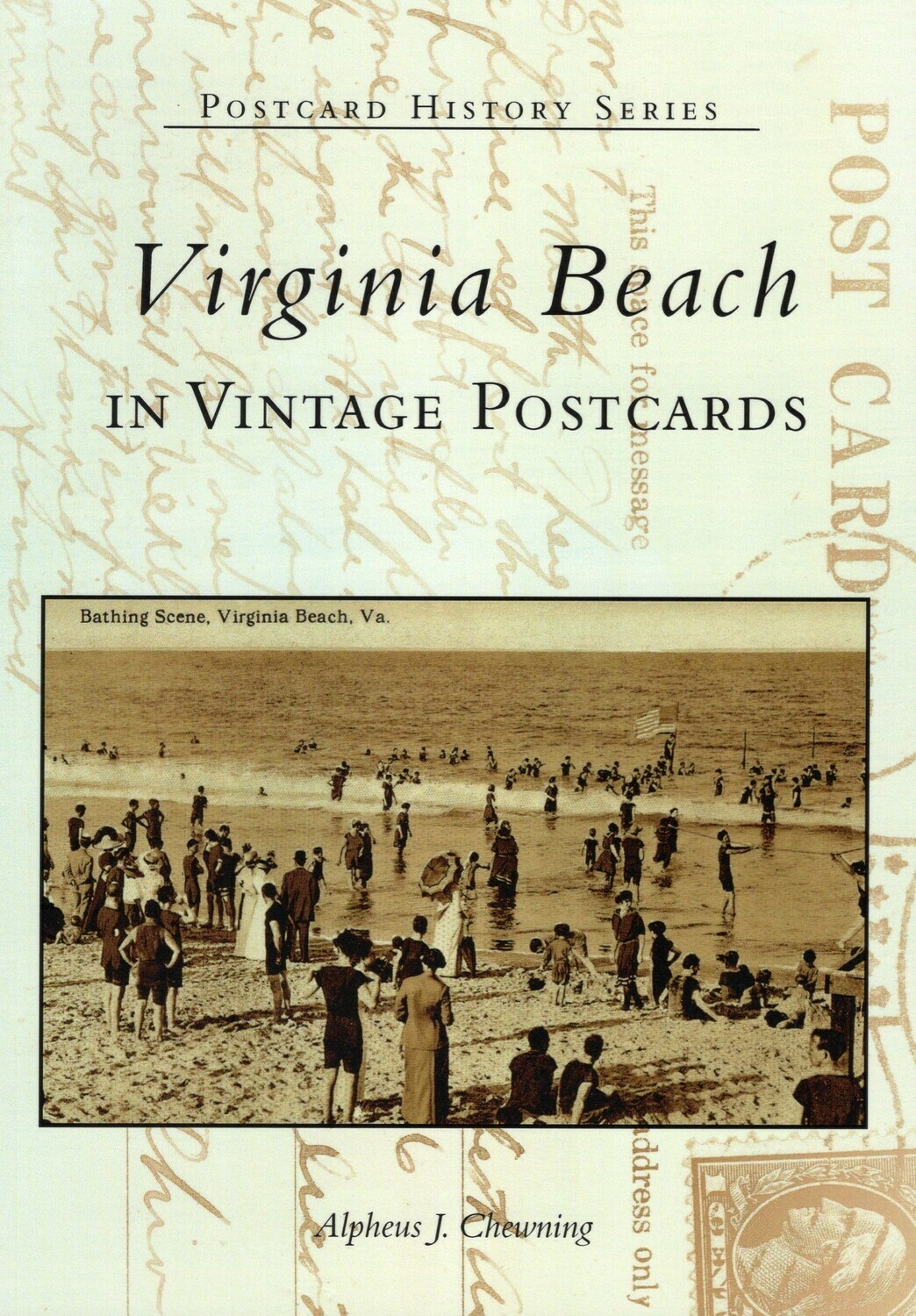 Virginia Beach in Vintage Postcards by Alpheus Chewning