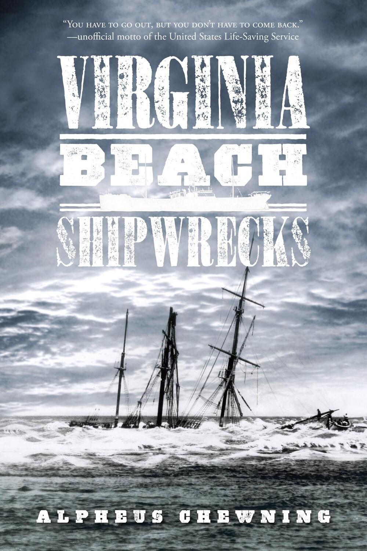 Virginia Beach Shipwrecks by Alpheus Chewning