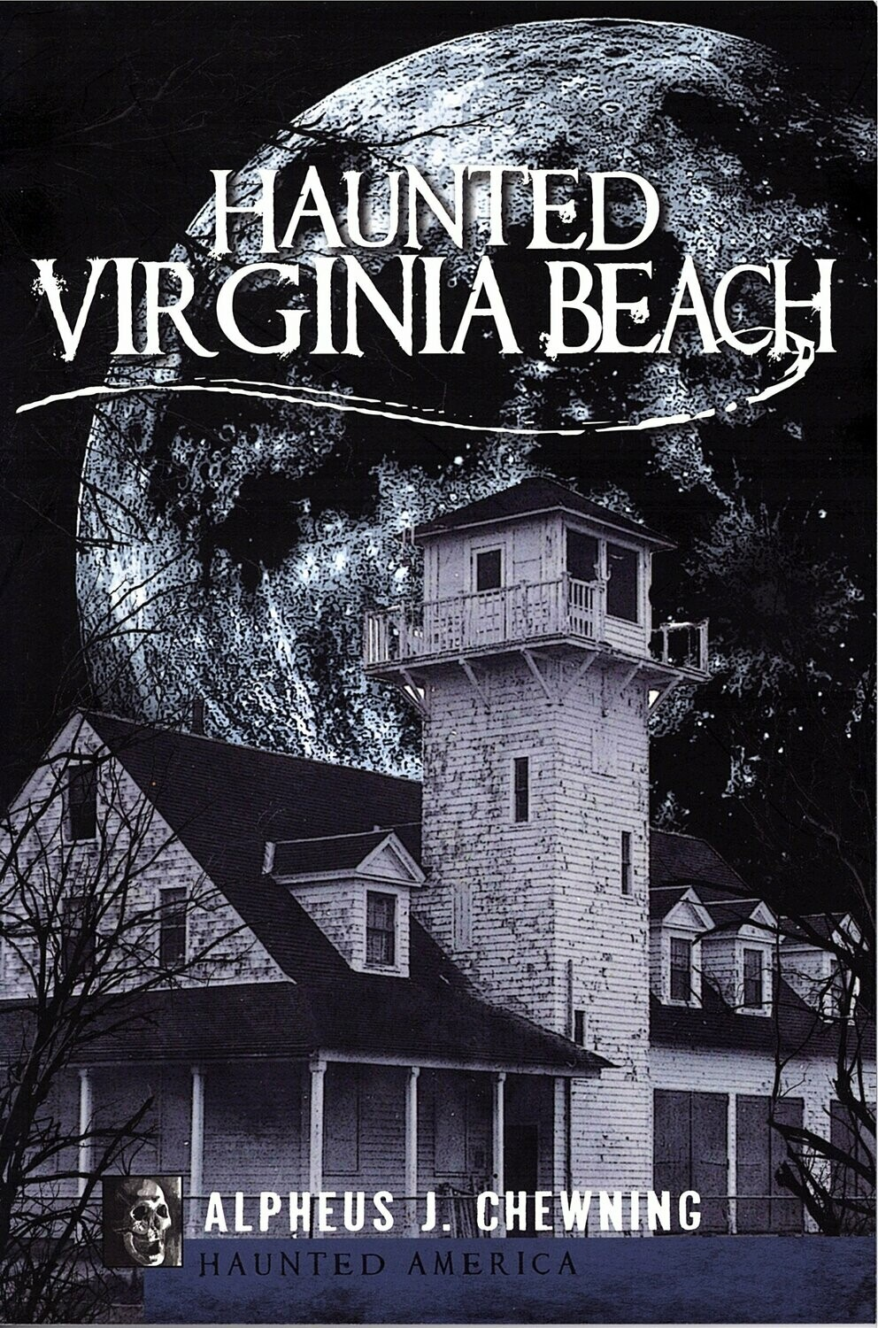 Haunted Virginia Beach by Alpheus Chewning