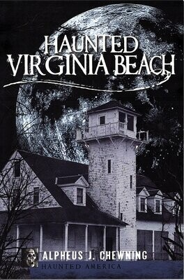 Haunted Virginia Beach by A Chewning
