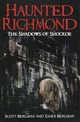 Haunted Richmond by Scott Bergman and Sandi Bergman