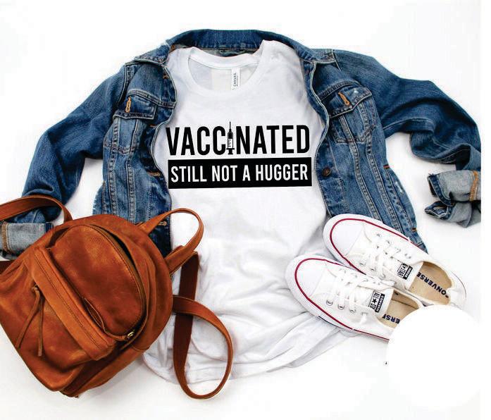 Vaccinated Still not a Hugger