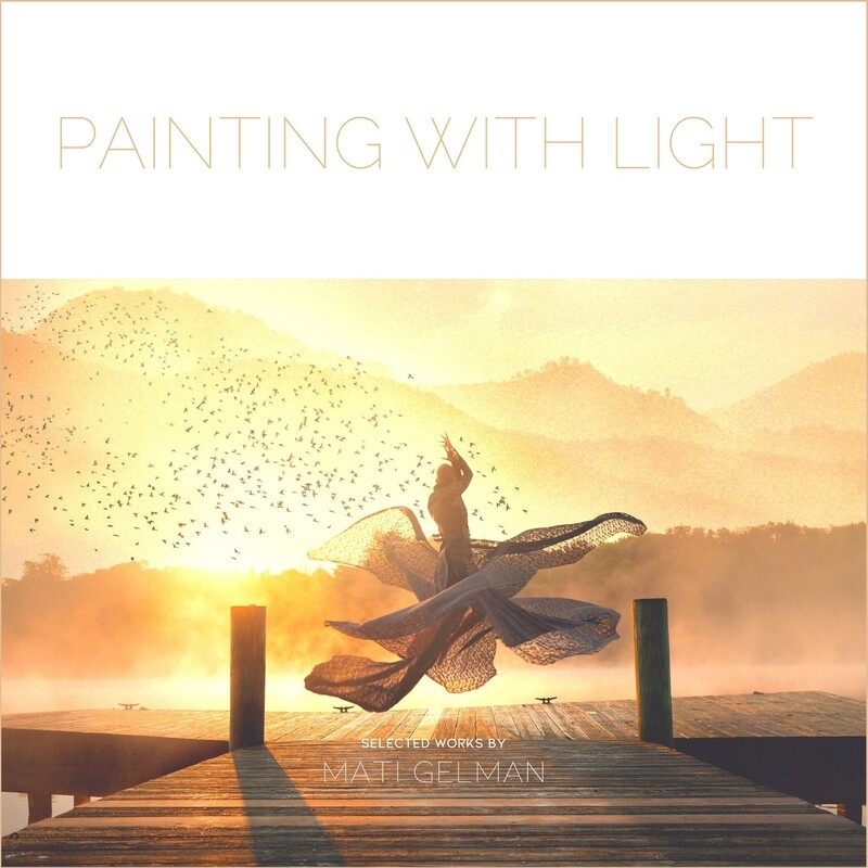"""""""Painting With Light"""" - Selected Works by Mati Gelman"""