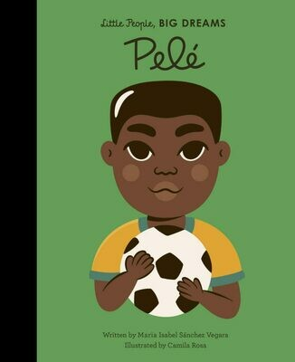 Little People, Big Dreams, Pelé